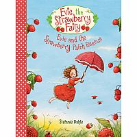 Evie and The Strawberry Patch Rescue by Stefanie Dahle
